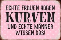 Echte Frauen haben Kurven Blechschild Schild gewölbt Metal Tin Sign 20 x 30 cm