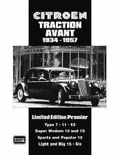Citroen Traction Avant 1934-1957 Limited Edition Premier: A Collection of Articles and Road Tests Covering: Types 7,11 and 15s, Super Modern 12 and 15s, Sports and Popular 12s, The Light and Big 15s Plus the Larger Sixes by Brooklands Books Ltd (Paperback, 2008)