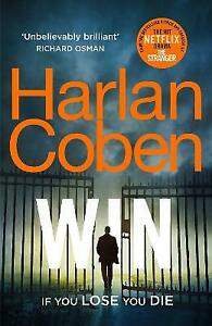 Win: New from the #1 bestselling creator of the hit Net by Harlan Coben New Book