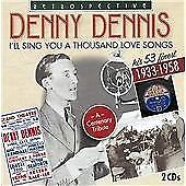 Denny Dennis - I'll Sing You a Thousand Love Songs (2013)