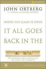 When the Game Is Over, It All Goes Back in the Box Participant's Guide: Six Sess