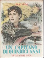 UN CAPITANO DI QUINDICI ANNI - JULES VERNE   ED. FRATELLI FABBRI 1953