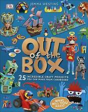 Out of the Box: 25 Incredible Craft Projects You Can Make From Cardboard by Dorling Kindersley Ltd (Hardback, 2017)