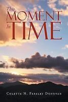 This Moment in Time: By Donovan, Colette