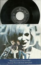 Pet Shop Boys & Dusty Springfield - What have I done to deserve this  GERMANY 7""