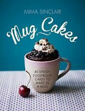 Mug Cakes: 40 Speedy Cakes to Make in a Microwave, Sinclair, Mima, Very Good Boo
