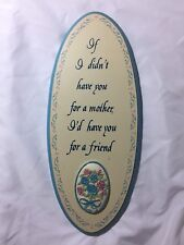 Vtg 1989 House of Lloyd Oval Plaque If I Didn't Have You For a Mother Friend