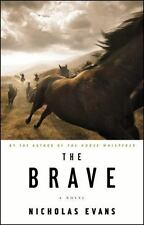 """Brand New Book """"THE BRAVE"""" By Nicholas Evans 2010 (Hardcover) - Excellent Book !"""