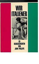 John Phillips - Wir Italiener 65 Bildgeschichten - 1965