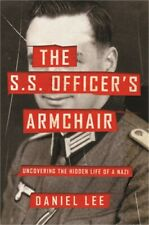 The S.S. Officer's Armchair: Uncovering the Hidden Life of a Nazi (Hardback or C