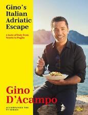 Gino's Italian Adriatic Escape By Gino D'Acampo NEW COOKBOOK FROM THE ITV