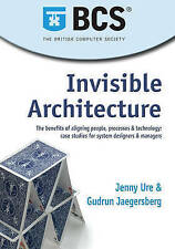 Invisible Architecture: The Benefits of Aligning People, Process &-ExLibrary