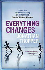 Everything Changes by Jonathan Tropper (Paperback) New Book