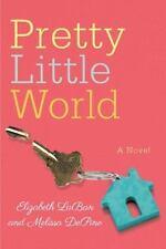 Pretty Little World by Elizabeth LaBan and Melissa DePino (2017, Paperback)