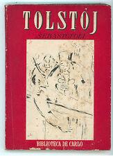 TOLSTOJ LEV SEBASTOPOLI DE CARLO 1944 I° EDIZ. BIBLIOTECA 9