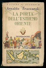 FRACCAROLI ARNALDO LA PORTA DELL'ESTREMO ORIENTE MONDADORI 1934 I ED VIAGGI ASIA