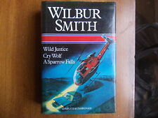 wilbur smith 3 in 1 Wild justice / Cry wolf / a sparrow falls Hc/dj 1 st edition