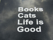 "Cat Lover,Book Lover,Life Lover Vinyl Decal Sticker "" Books Cats Life is Good """