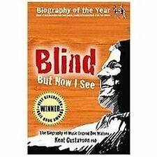 Blind But Now I See: The Biography Of Music Legend Doc Watson: By Kent Gustavson