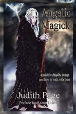 Angelic Magick: A Guide to Angelic Beings and How to Walk with Them (Paperback o