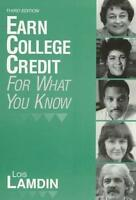 Earn College Credit for What You Know by Lois Lamdin CAEL Staff 1997 Paperback