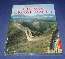 Hans Wilm Schütte - Chinas Grosse Mauer Die Wiederentdeckung eines Weltwunders