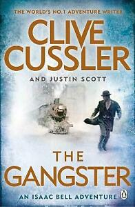 The Gangster: Isaac Bell #9 by Scott, Justin, Cussler, Clive, Paperback Book, Ne