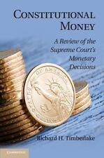 Constitutional Money : A Review of the Supreme Court's Monetary Decisions by Ri…