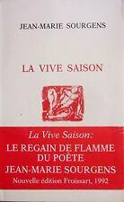 SOURGENS Jean-Marie - La vive saison - Cahiers Froissart, 1992. Charente.