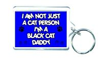 Black Cat Keyring Gift - I Am Not Just A Cat Person Daddy - Novelty Present