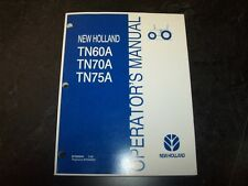 New Holland TN60A TN70A TN75A Utility Tractor Owner Operator User Guide Manual