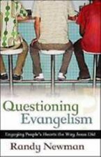 Questioning Evangelism : Engaging People's Hearts the Way Jesus Did by Randy...