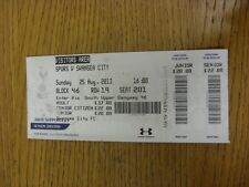 25/08/2013 Ticket: Tottenham Hotpsur v Swansea City  . Thanks for viewing this i