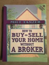 How to Buy or Sell Your Home Without a Broker by Milt Tanzer... Retail $20