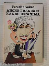 ANCHE I BANCARI HANNO UN ANIMA Italo Terzoli & Enrico Vaime Mondadori Bum 1979
