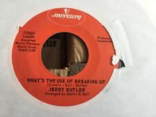 JERRY BUTLER-WHATS THE USE OF BREAKING UP-MERCURY 72960 -VG++ NORTHERN SOUL