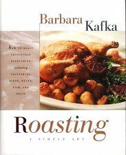 Roasting - A Simple Art Cookbook by Barbara Kafka & M. Robledo recipe technique