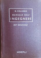 G. Colombo - Manuale dell' Ingegnere, civile e industriale - ed. 1962 Hoepli