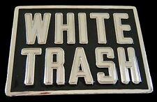 WHITE TRASH TRAILER PARK FUNNY CAMPERS HUMOR BIG BELT BUCKLE BOUCLE DE CEINTURE