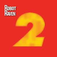 Robot Raven's Greatest Hits, Part Two - NEW!  Original Classic Rock! Free Ship
