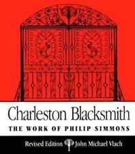 Charleston Blacksmith : The Work of Philip Simmons by John M. Vlach (1992, Paper