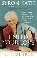 I Need Your Love - Is That True? by Byron Katie NEW