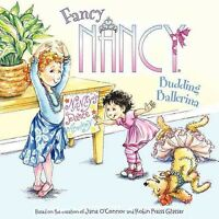 Fancy Nancy: Budding Ballerina, Paperback by O'Connor, Jane; Preiss-Glasser, ...