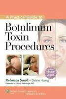 A Practical Guide to Botulinum Toxin Procedures by Rebecca Small 9781609131470