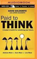 Paid to Think: A Leader's Toolkit for Redefining Your Future by David Goldsmith