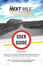 The Next Mile Set: Goer Guide : A Practical Short-Term Mission Resource with...