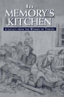 In Memory's Kitchen : A Legacy from the Women of Terezin by Cara De Silva