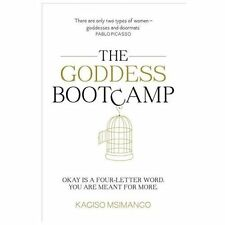 The Goddess Bootcamp: Okay Is a Four-Letter Word. You Are Meant for More, Msiman