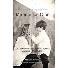MíRame Los Ojos : Los Desordenes Del Espectro Autista: Autismo y Pdd-Nos by...