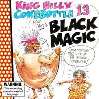KING BILLY COKEBOTTLE 13 Black Magic CD BRAND NEW Australian Comedy